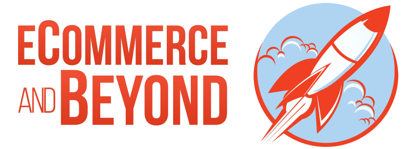 Ecommerce & Beyond